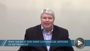 Why should you have a Financial Adviser in Retirement